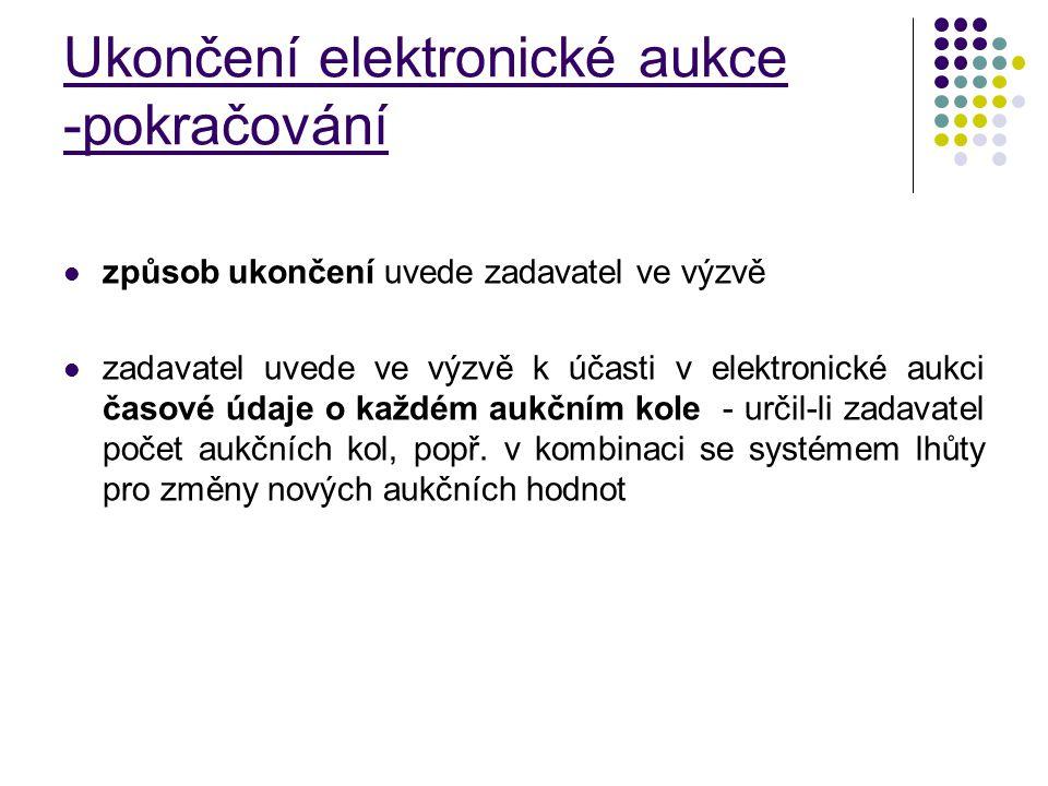 Ukončení elektronické aukce -pokračování