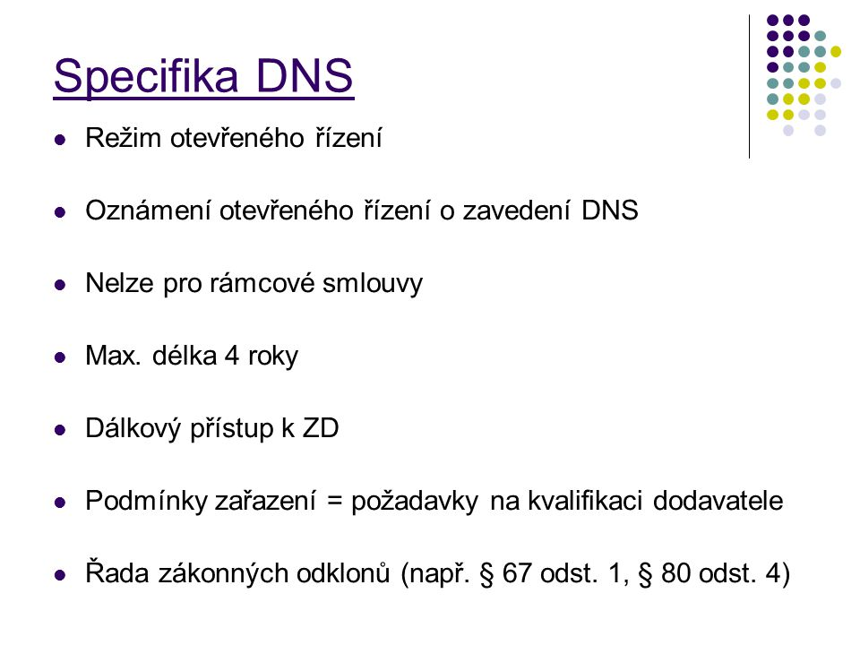 Specifika DNS Režim otevřeného řízení