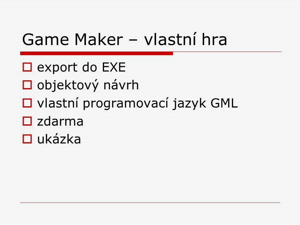 Game Maker – vlastní hra