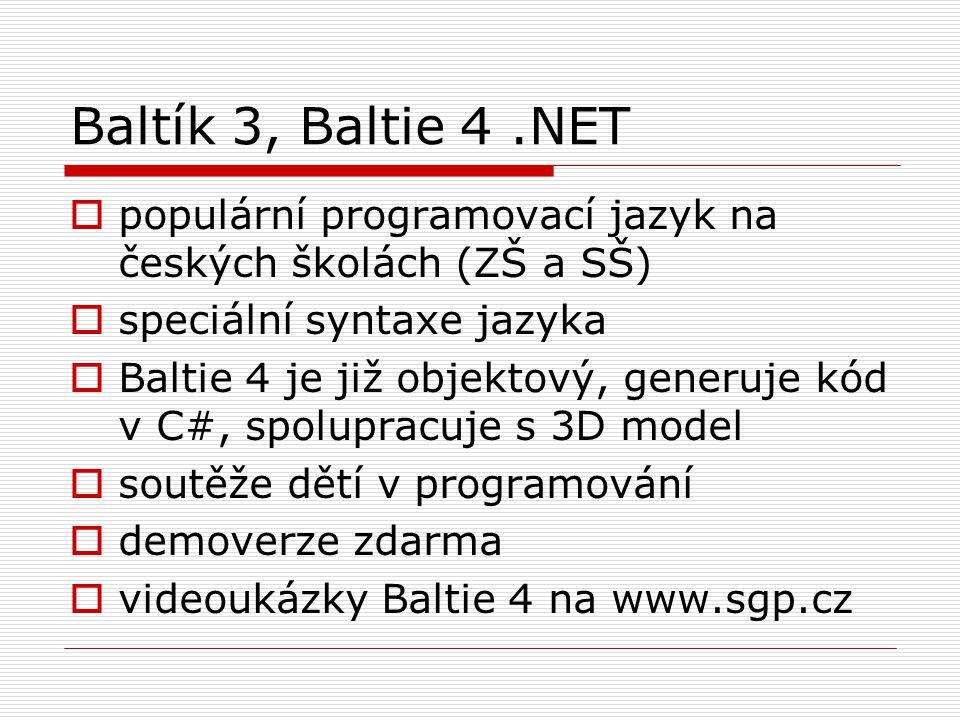 Baltík 3, Baltie 4 .NET populární programovací jazyk na českých školách (ZŠ a SŠ) speciální syntaxe jazyka.