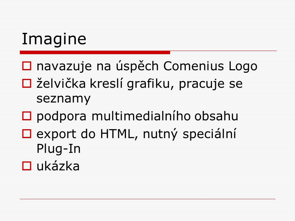 Imagine navazuje na úspěch Comenius Logo