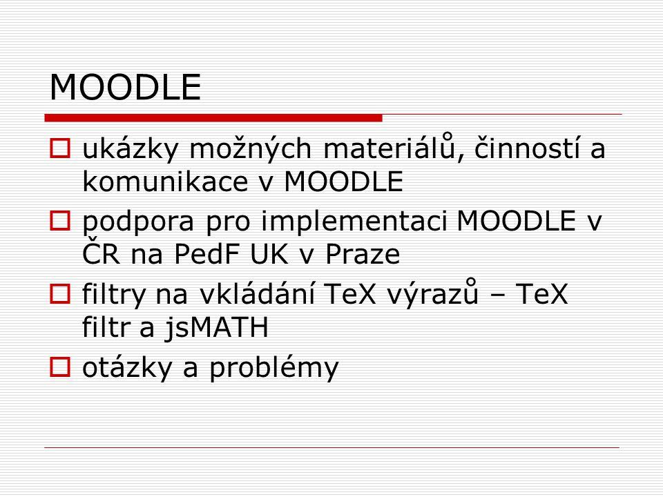 MOODLE ukázky možných materiálů, činností a komunikace v MOODLE