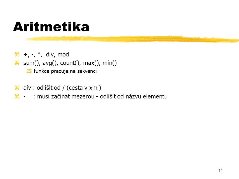 Aritmetika +, -, *, div, mod sum(), avg(), count(), max(), min()