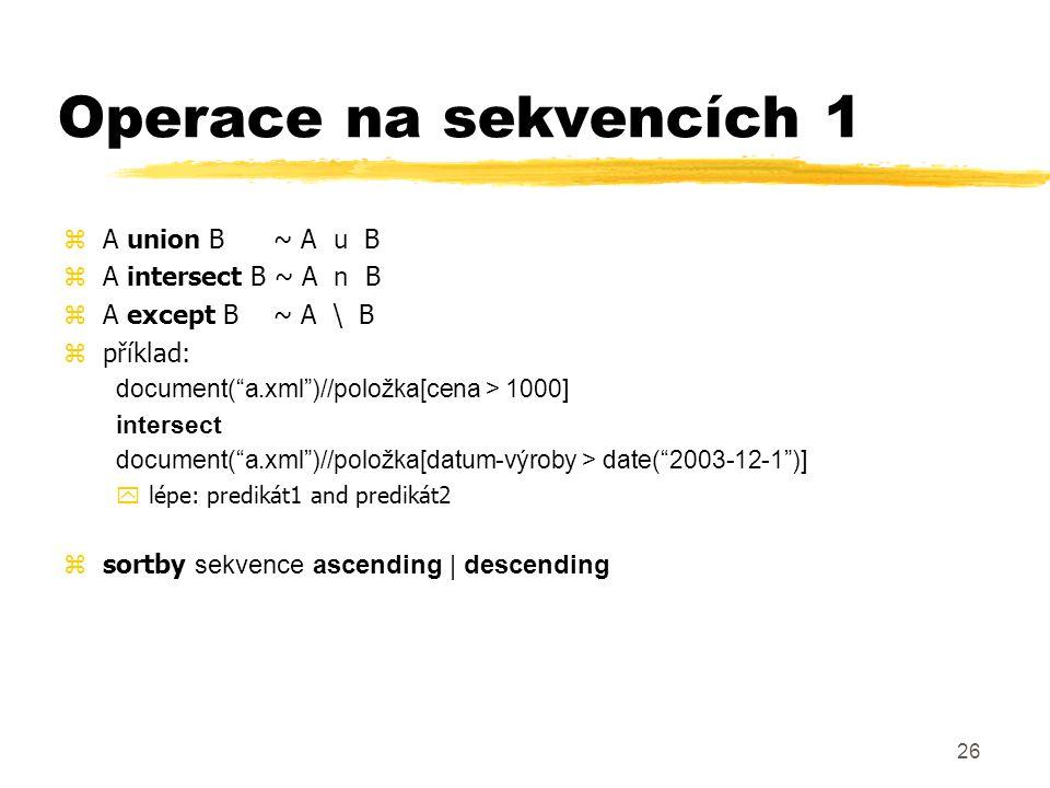 Operace na sekvencích 1 A union B ~ A u B A intersect B ~ A n B