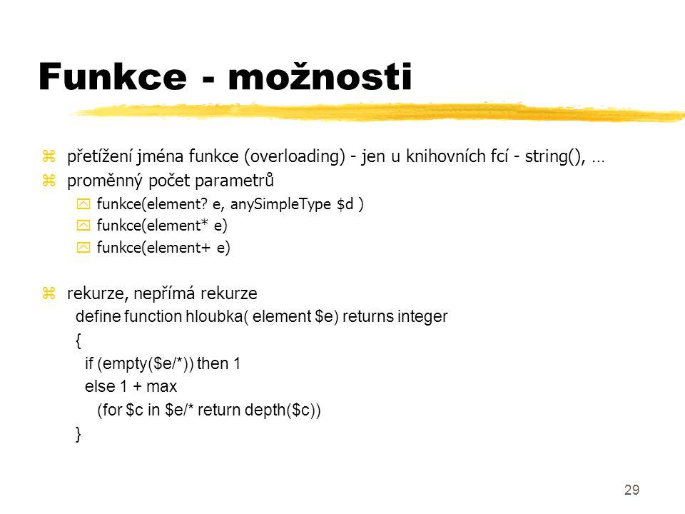 Funkce - možnosti přetížení jména funkce (overloading) - jen u knihovních fcí - string(), … proměnný počet parametrů.
