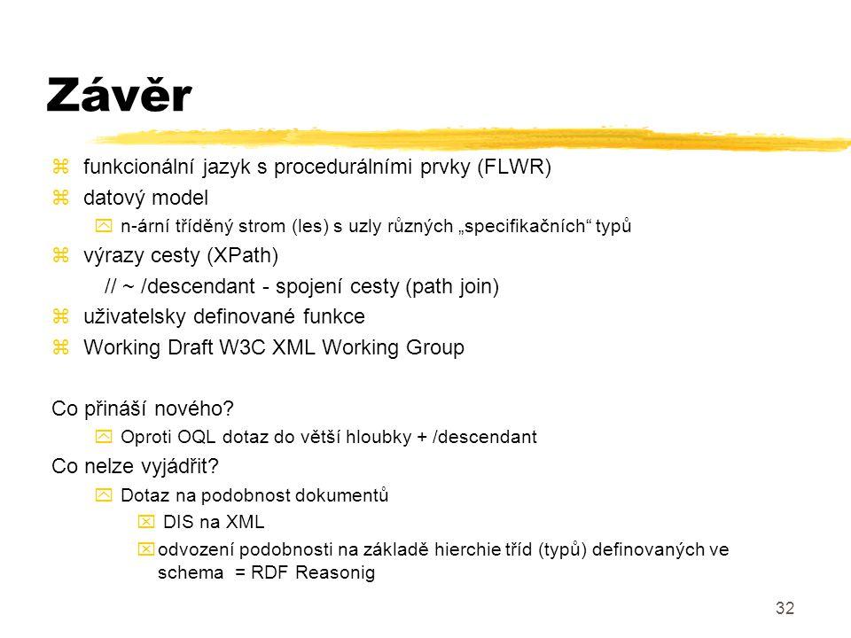 Závěr funkcionální jazyk s procedurálními prvky (FLWR) datový model