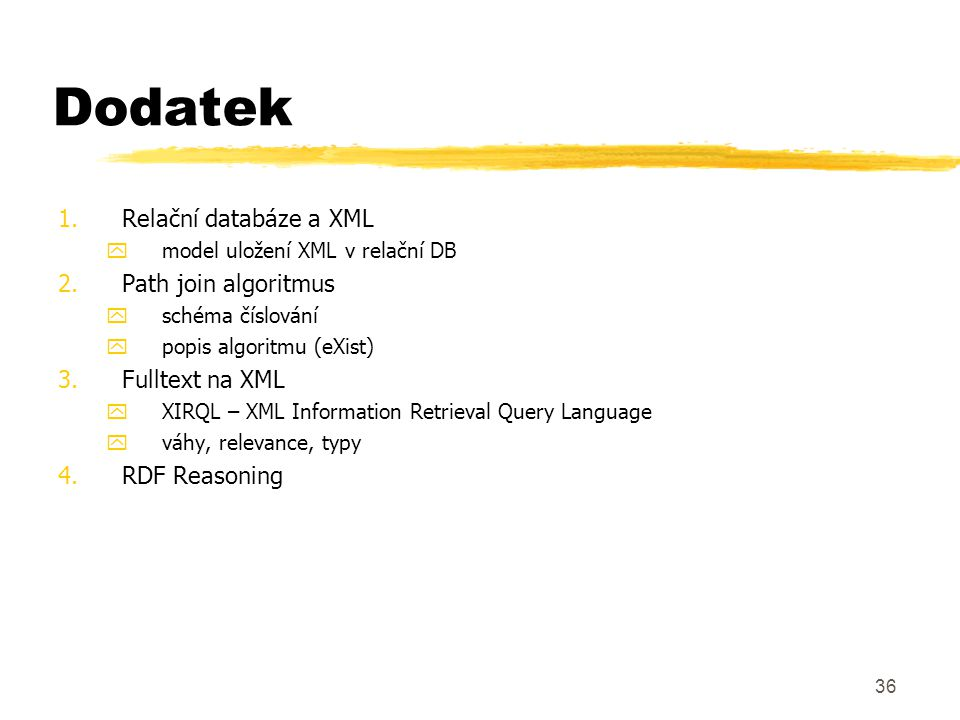Dodatek Relační databáze a XML Path join algoritmus Fulltext na XML