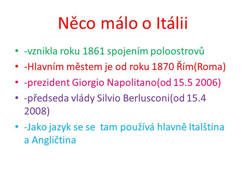 Něco málo o Itálii -vznikla roku 1861 spojením poloostrovů