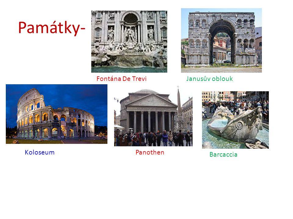 Památky- Fontána De Trevi Janusův oblouk Koloseum Panothen Barcaccia