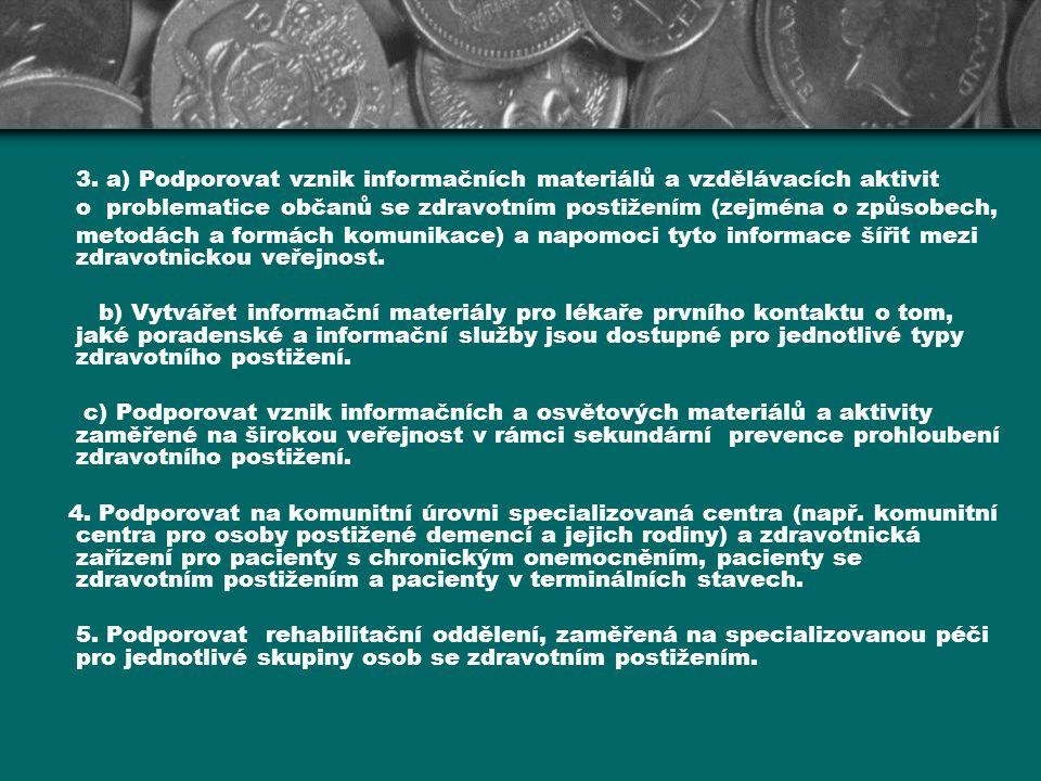 3. a) Podporovat vznik informačních materiálů a vzdělávacích aktivit