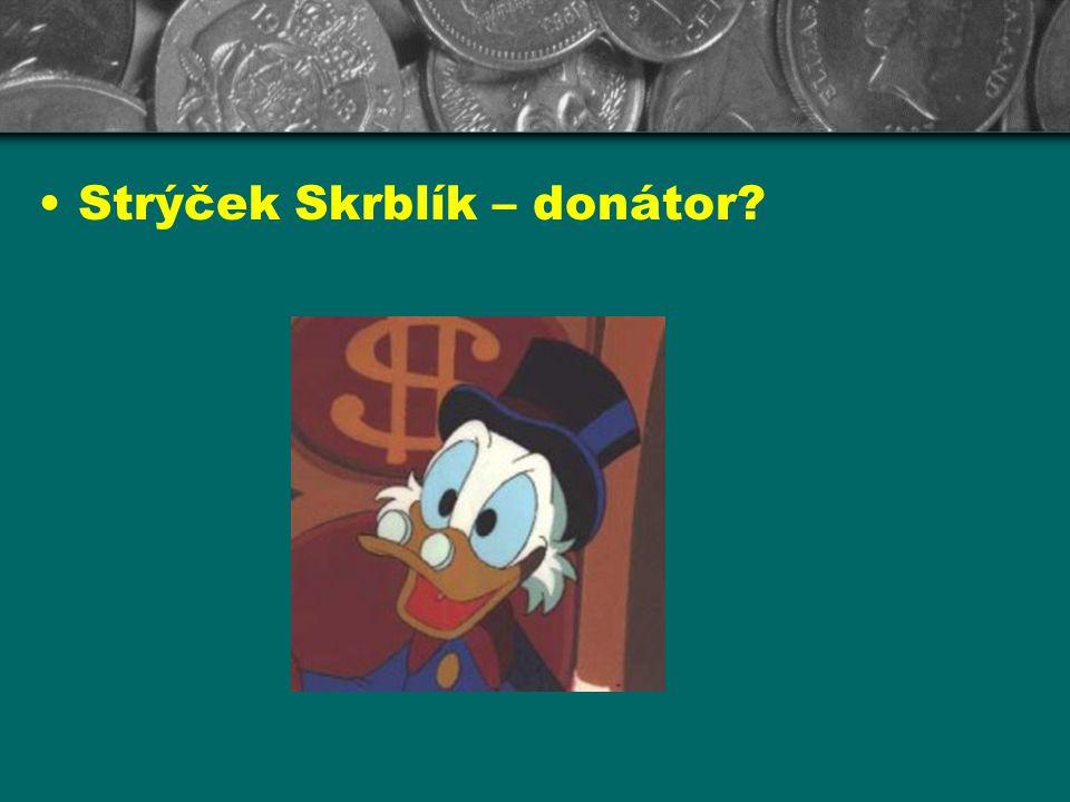 Strýček Skrblík – donátor
