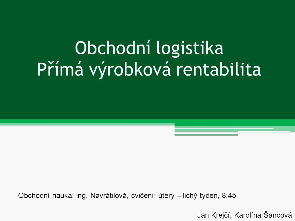 Obchodní logistika Přímá výrobková rentabilita