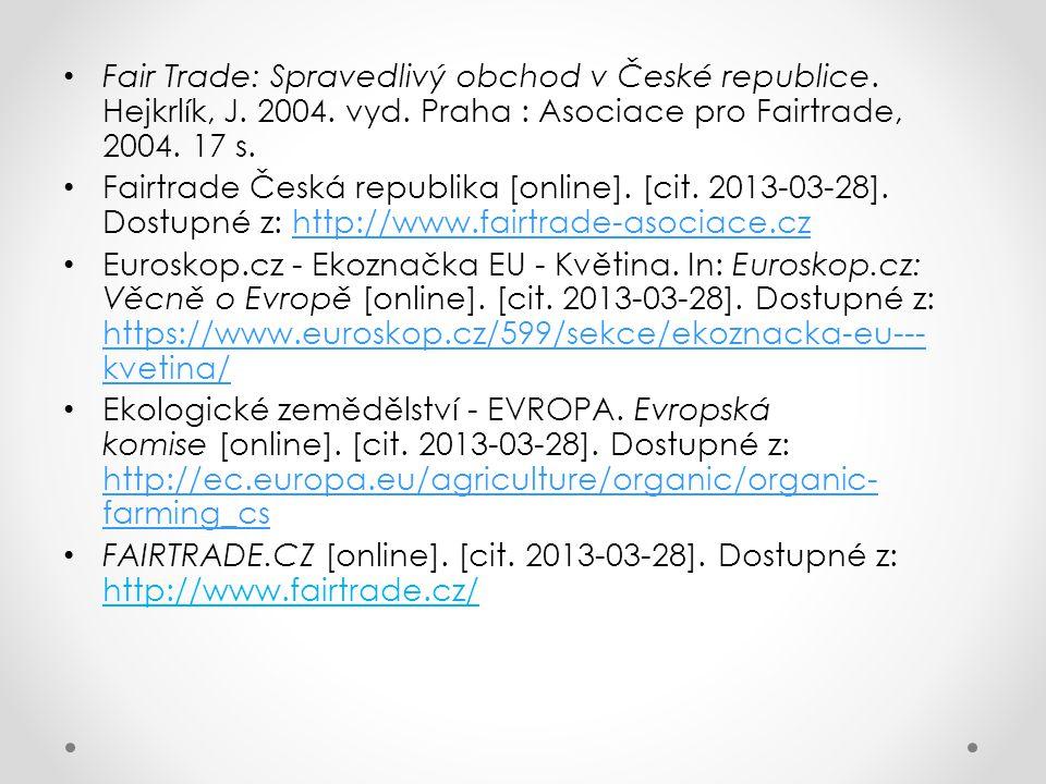 Fair Trade: Spravedlivý obchod v České republice. Hejkrlík, J. 2004