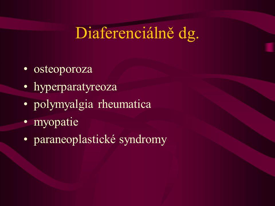 Diaferenciálně dg. osteoporoza hyperparatyreoza polymyalgia rheumatica