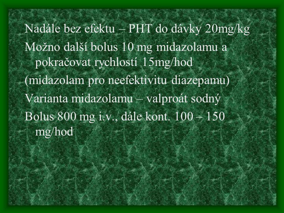 Nadále bez efektu – PHT do dávky 20mg/kg