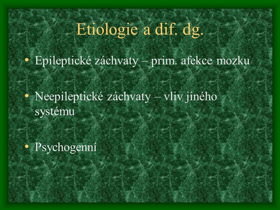 Etiologie a dif. dg. Epileptické záchvaty – prim. afekce mozku