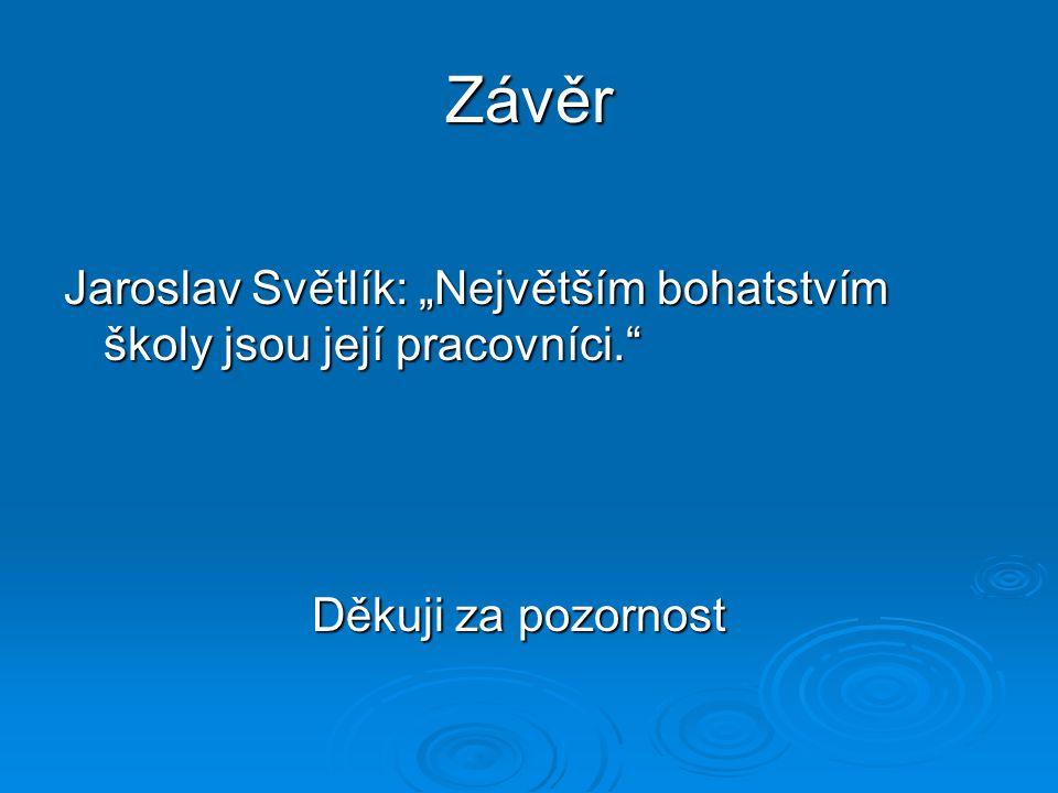 """Závěr Jaroslav Světlík: """"Největším bohatstvím školy jsou její pracovníci. Děkuji za pozornost"""