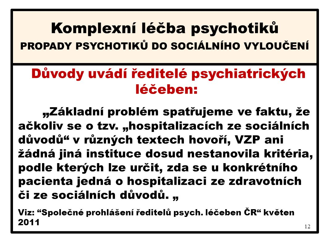 Důvody uvádí ředitelé psychiatrických léčeben: