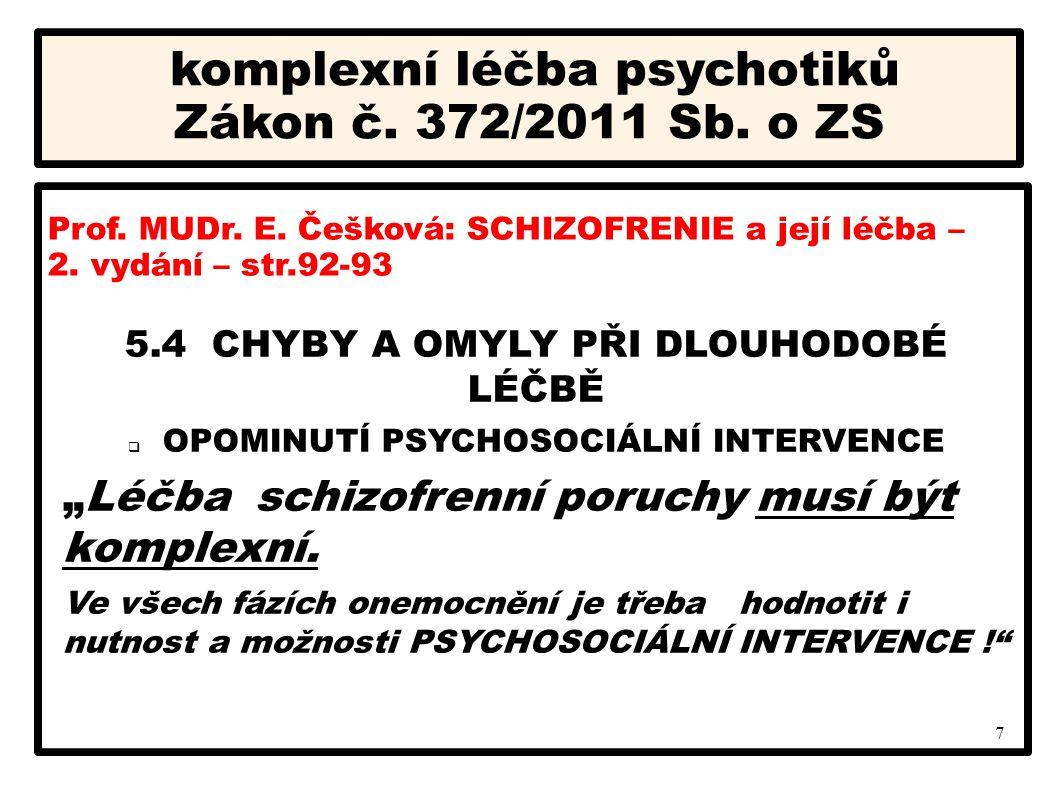 komplexní léčba psychotiků Zákon č. 372/2011 Sb. o ZS