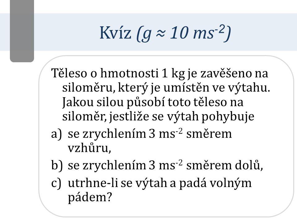 Kvíz (g ≈ 10 ms-2)