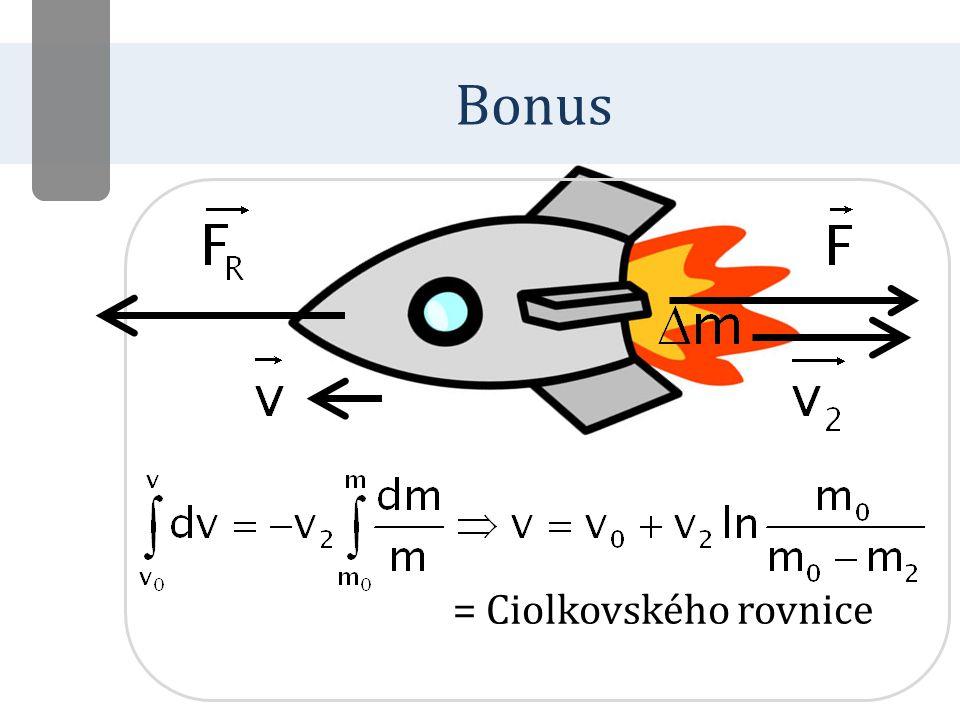 Bonus = Ciolkovského rovnice