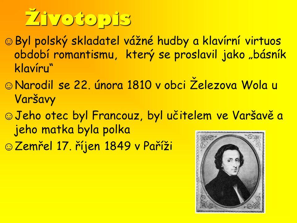 """Životopis ☺Byl polský skladatel vážné hudby a klavírní virtuos období romantismu, který se proslavil jako """"básník klavíru"""