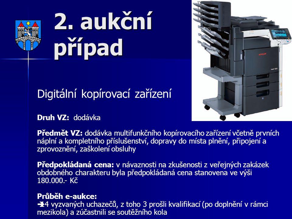 2. aukční případ Digitální kopírovací zařízení Druh VZ: dodávka