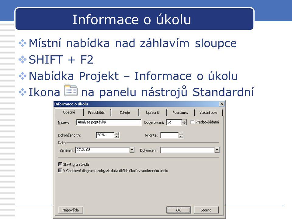 Informace o úkolu Místní nabídka nad záhlavím sloupce SHIFT + F2