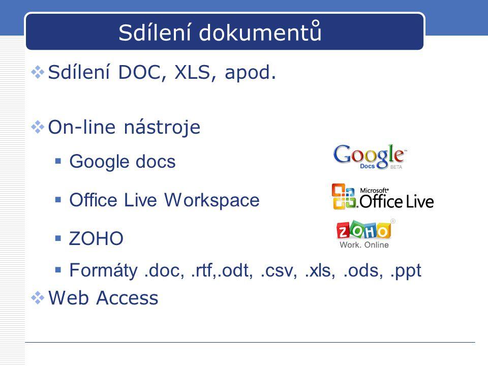 Sdílení dokumentů Sdílení DOC, XLS, apod. On-line nástroje Google docs