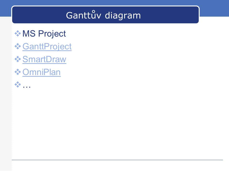 Ganttův diagram MS Project GanttProject SmartDraw OmniPlan …