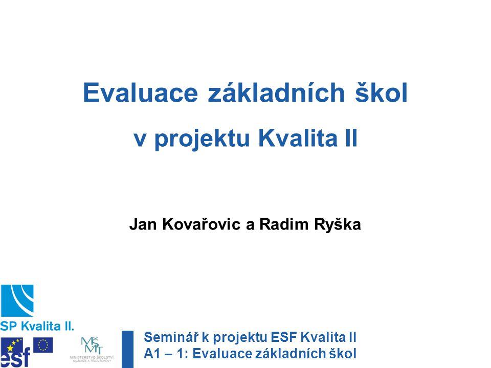 Evaluace základních škol Jan Kovařovic a Radim Ryška