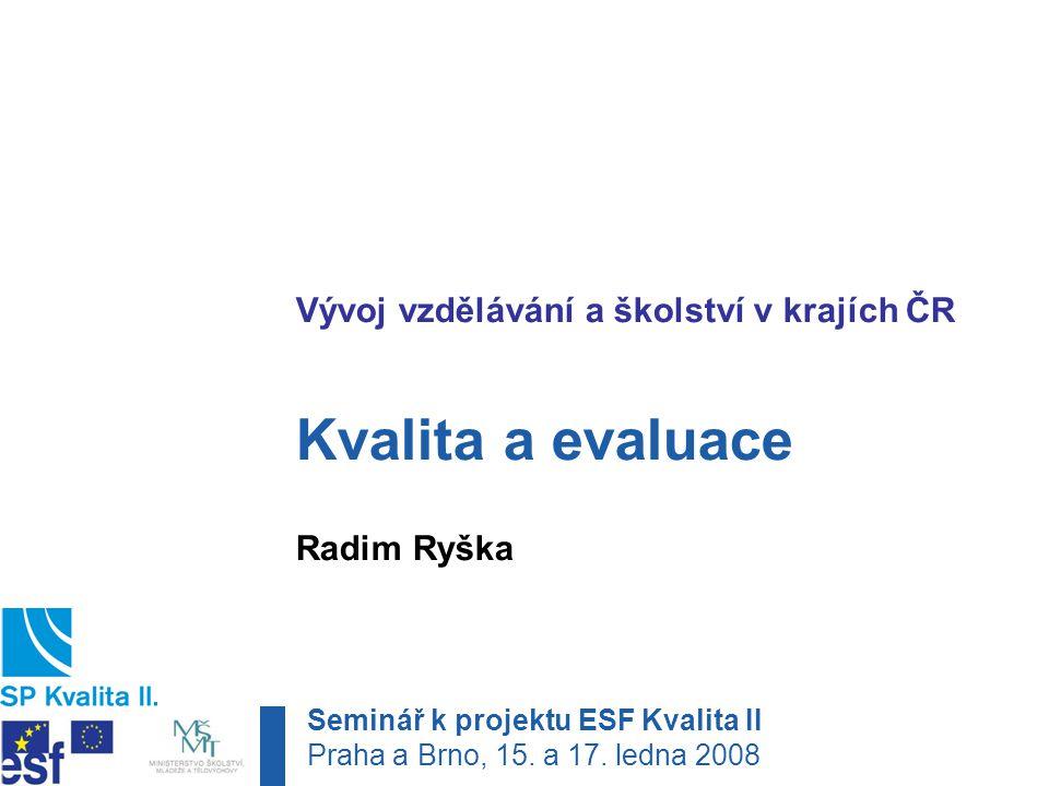 Kvalita a evaluace Vývoj vzdělávání a školství v krajích ČR