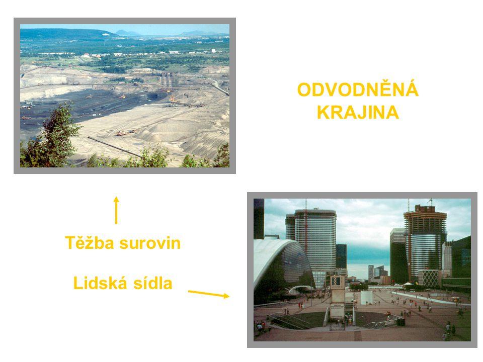 ODVODNĚNÁ KRAJINA Těžba surovin Lidská sídla