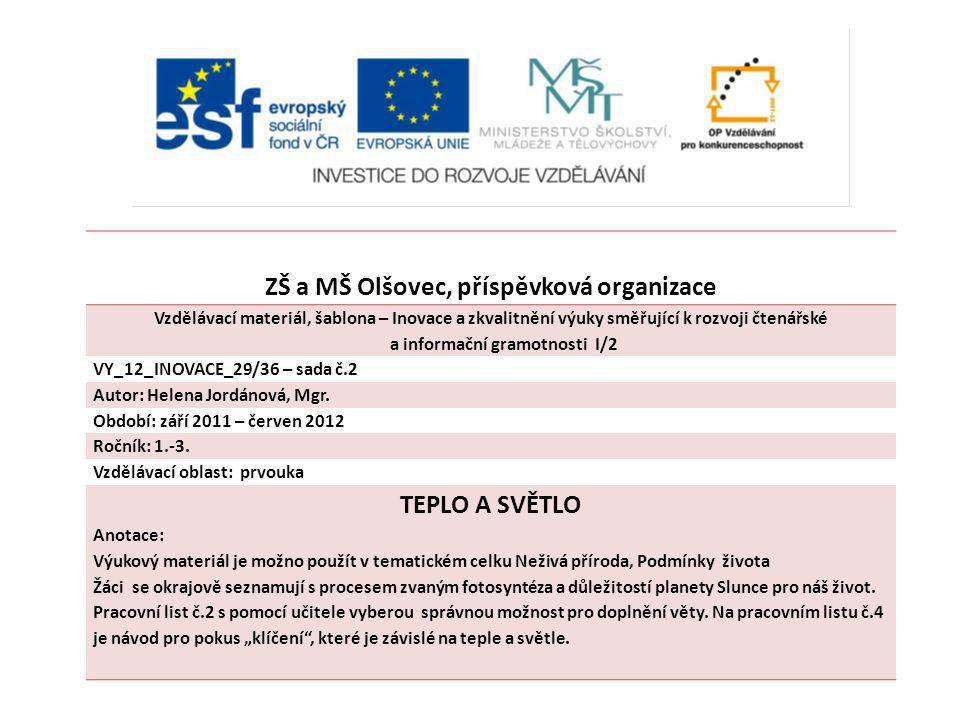 ZŠ a MŠ Olšovec, příspěvková organizace a informační gramotnosti I/2