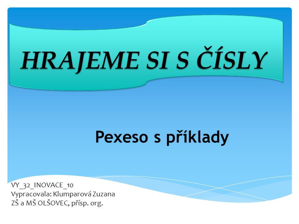 HRAJEME SI S ČÍSLY Pexeso s příklady VY_32_INOVACE_10