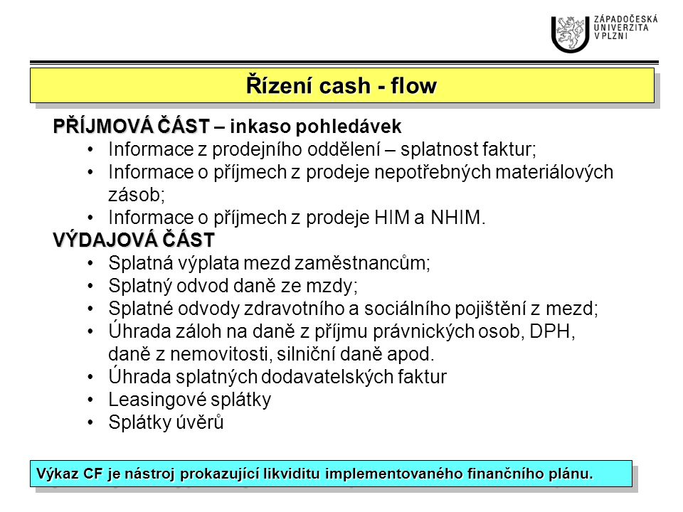 Řízení cash - flow PŘÍJMOVÁ ČÁST – inkaso pohledávek