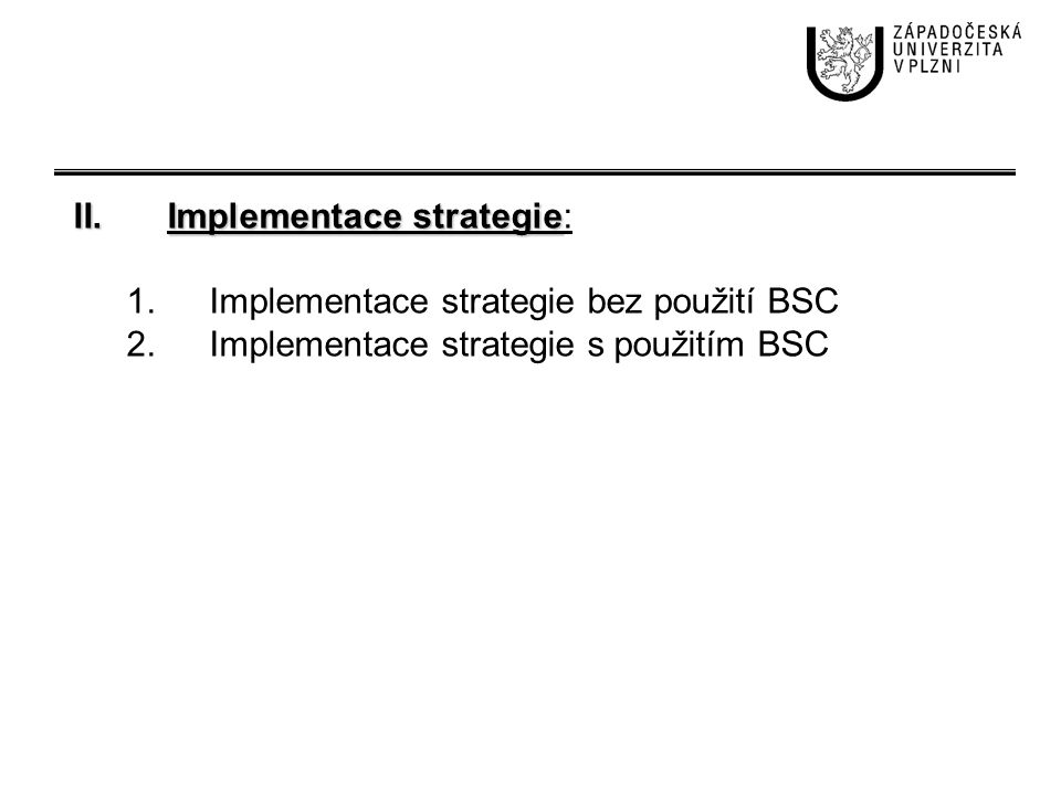 Implementace strategie: Implementace strategie bez použití BSC