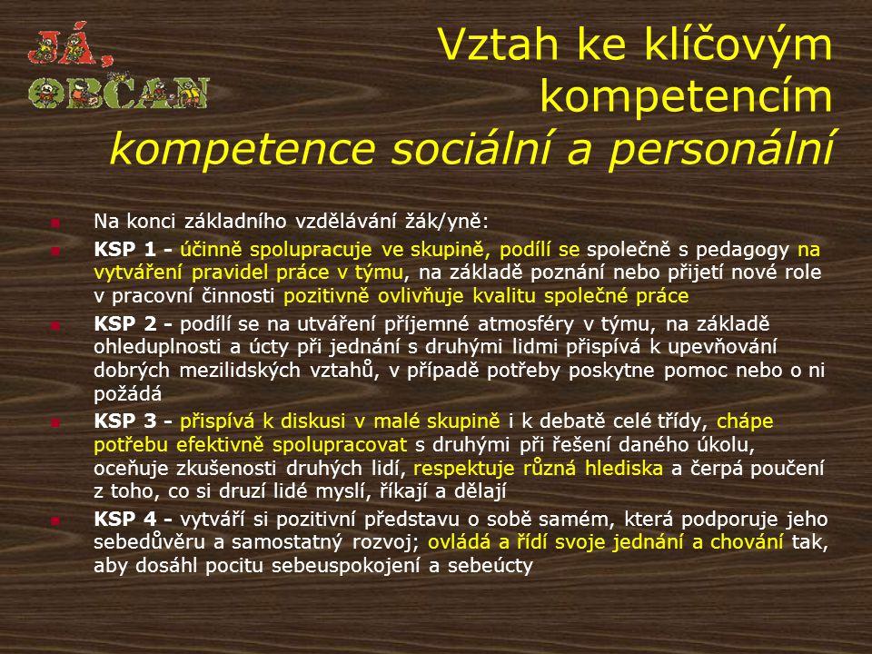 Vztah ke klíčovým kompetencím kompetence sociální a personální