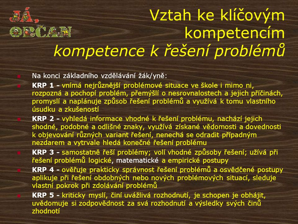 Vztah ke klíčovým kompetencím kompetence k řešení problémů