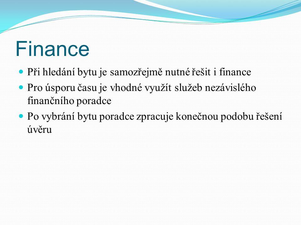 Finance Při hledání bytu je samozřejmě nutné řešit i finance