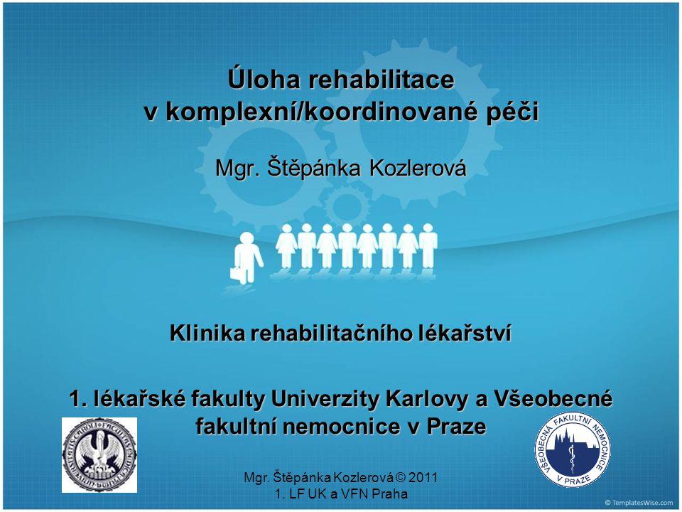 Úloha rehabilitace v komplexní/koordinované péči Mgr