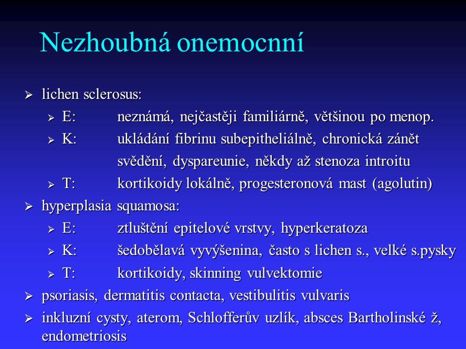 Nezhoubná onemocnní lichen sclerosus: