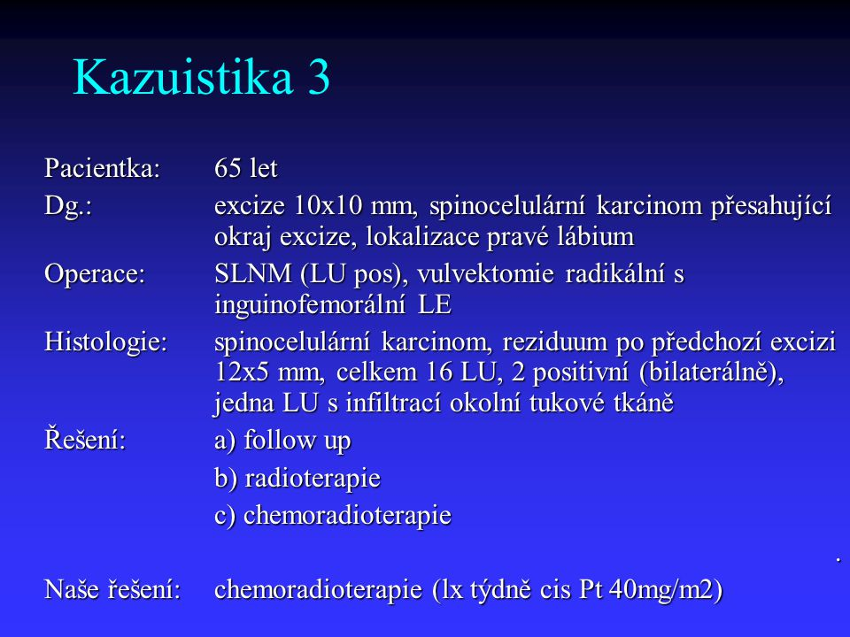 Kazuistika 3 Pacientka: 65 let