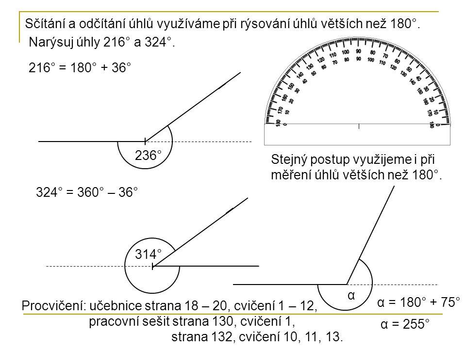 Sčítání a odčítání úhlů využíváme při rýsování úhlů větších než 180°.