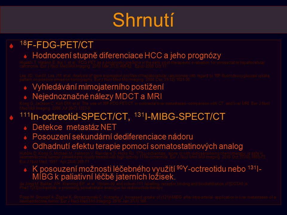 Shrnutí 18F-FDG-PET/CT 111In-octreotid-SPECT/CT, 131I-MIBG-SPECT/CT