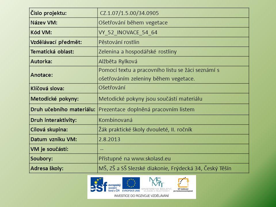 Číslo projektu: CZ.1.07/1.5.00/34.0905. Název VM: Ošetřování během vegetace. Kód VM: VY_52_INOVACE_54_64.