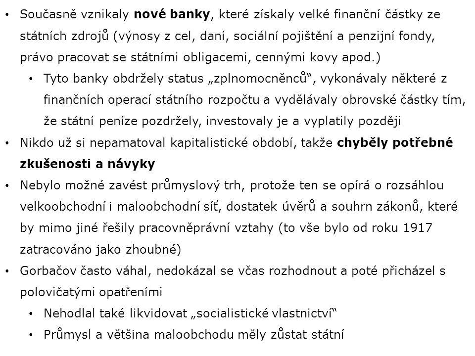 Současně vznikaly nové banky, které získaly velké finanční částky ze státních zdrojů (výnosy z cel, daní, sociální pojištění a penzijní fondy, právo pracovat se státními obligacemi, cennými kovy apod.)