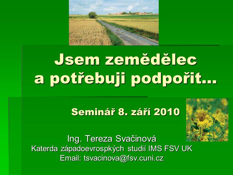 Jsem zemědělec a potřebuji podpořit… Seminář 8. září 2010