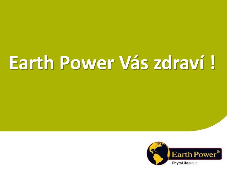 Earth Power Vás zdraví !