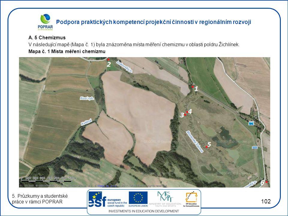 A. 5 Chemizmus V následující mapě (Mapa č. 1) byla znázorněna místa měření chemizmu v oblasti poldru Žichlínek.